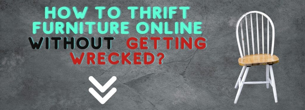 how to thrift furniture online
